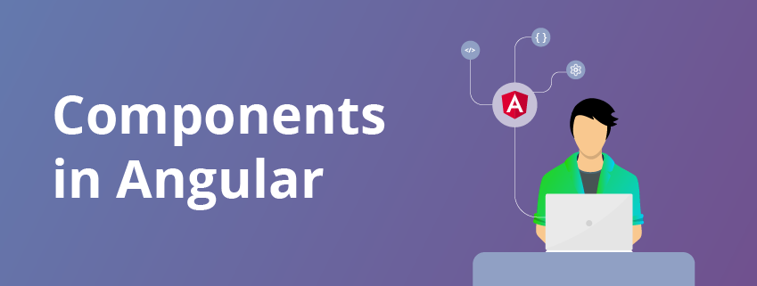 An Introduction to Angular Components
