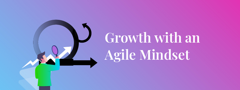 How Does an Agile Mindset Pave the Way for Professional Success?