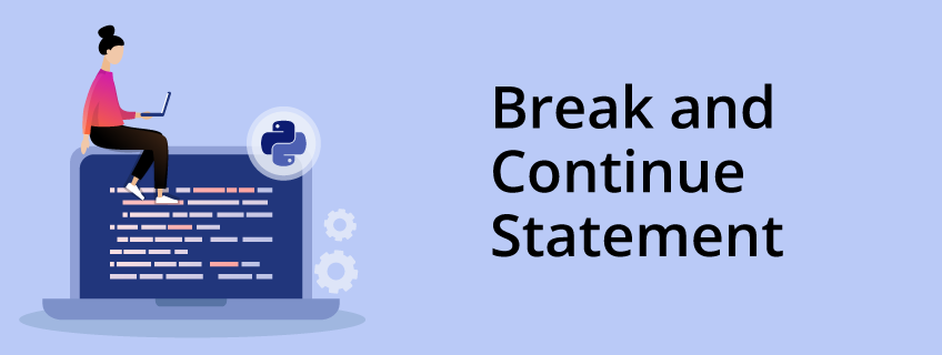 What Are Break and Continue Statements in Python
