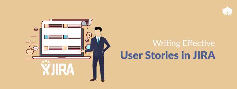 Writing Effective User Stories in JIRA