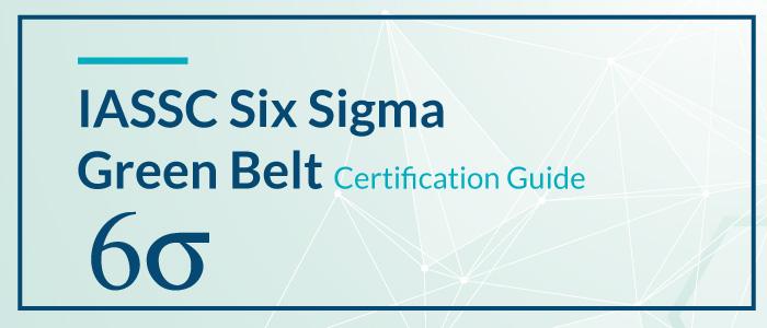 IASSC Six Sigma Green Belt Certification Guide
