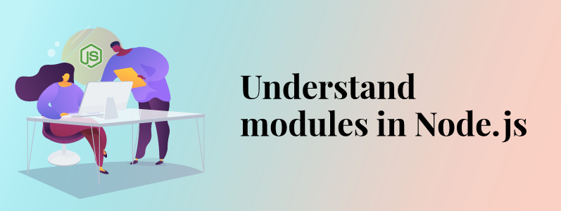 Overview of Modules in Node.js