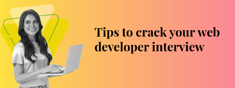 7 Things to Keep in Mind Before Your Next Web Development Interview