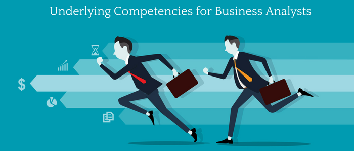 Underlying Competencies for Business Analysts