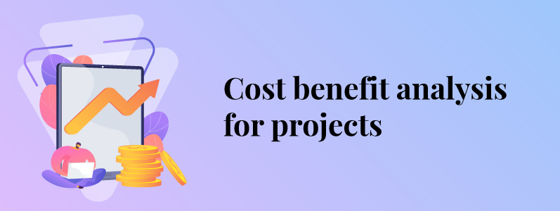 Cost Benefit Analysis for Projects: A step by step approach