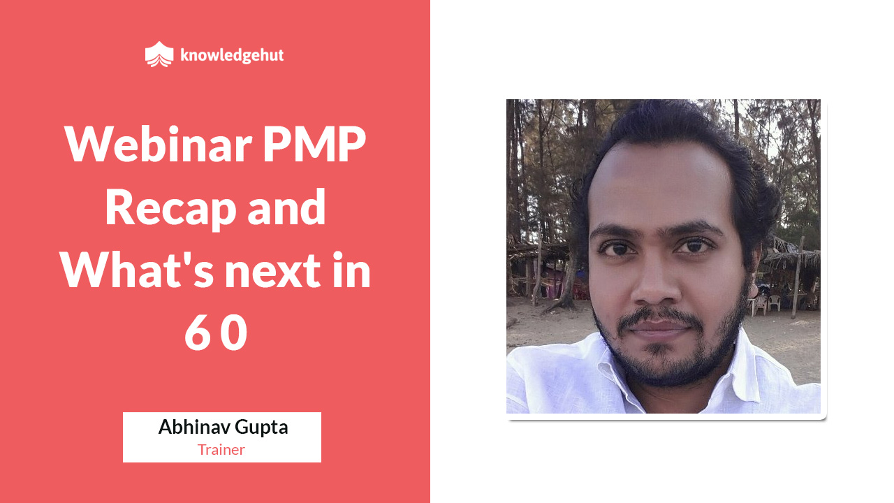 Webinar PMP Recap and What's next in 6 0