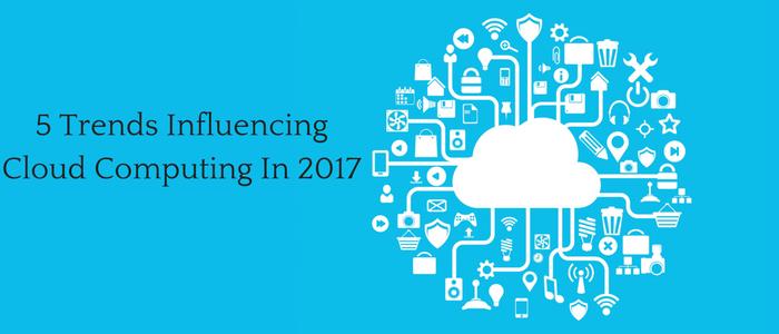 5 Trends Influencing Cloud Computing In 2019