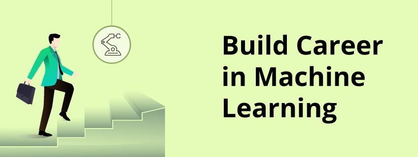 Why Should You Start a Career in Machine Learning?