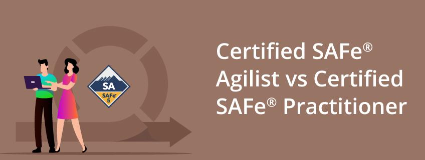 Differences Between Certified SAFe® Agilist(SA) vs Certified SAFe® Practitioner(SP)