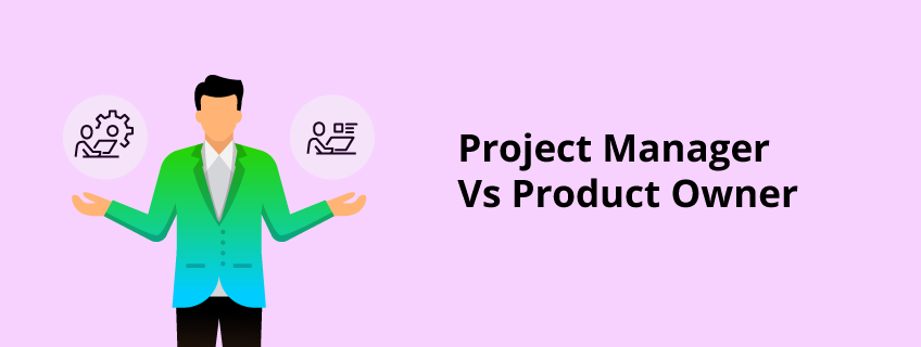 Project Manager Vs Product Owner: Key Differences