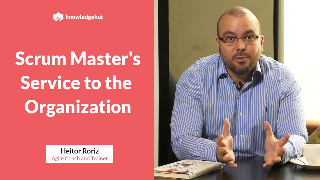 Scrum Master's Service to the Organization | #KnowledgeHutMentoring