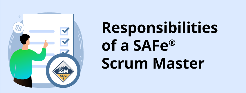 What Are the Responsibilities of Safe® Scrum Master?