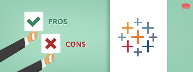 Pros & Cons Of Using Tableau For Your Projects