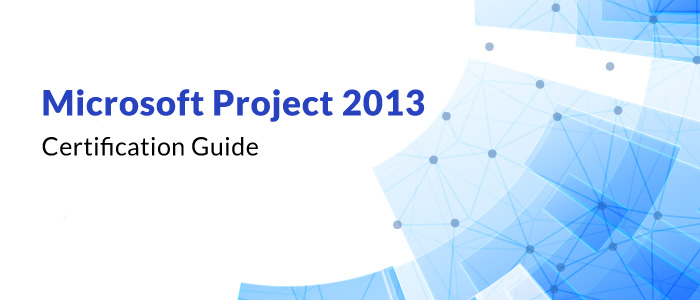 Microsoft Project 2013 Certification Guide