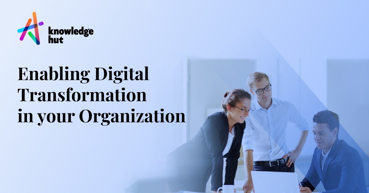 Enabling Digital Transformation in your Organization