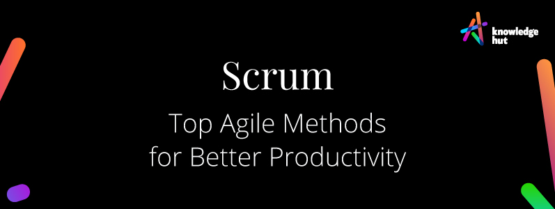 Top Agile Methods for Better Productivity