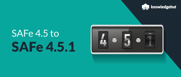 Leading SAFe® 4.5.1- The Latest Version Goes Live!