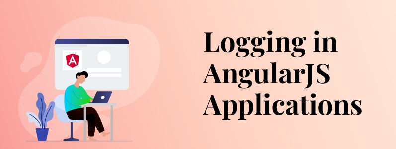 Logging in AngularJS Applications Made Simple