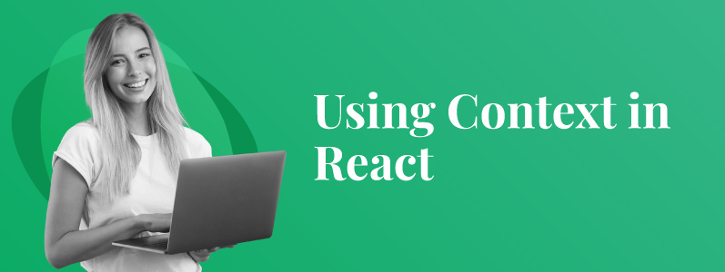 What is Context in React? How to use Context in React?