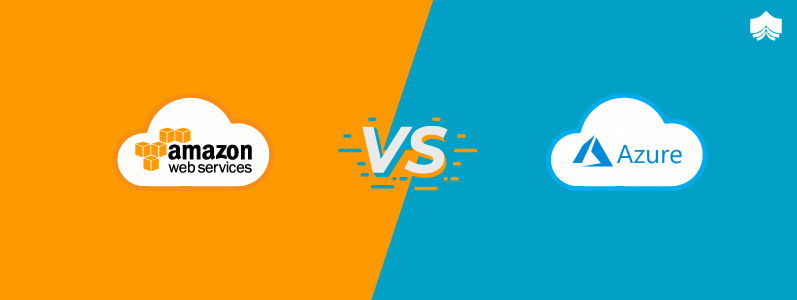 AWS vs AZURE- Which is Better?