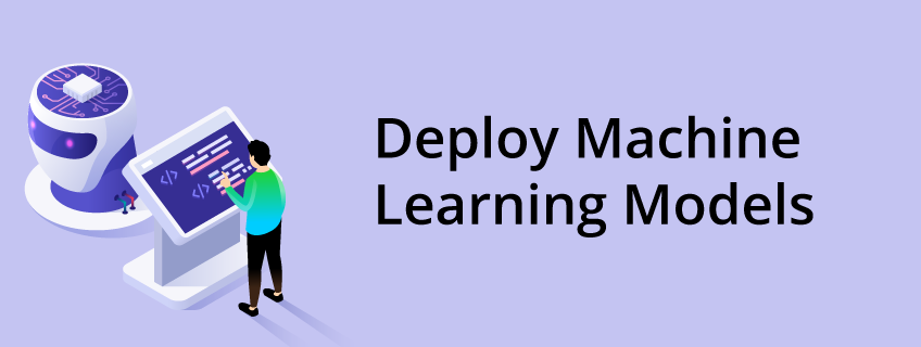 Overview of Deploying Machine Learning Models