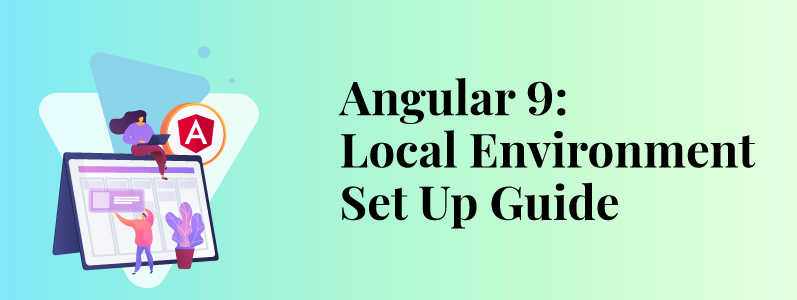 How to set up local environment for Angular 9