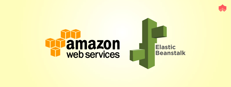 What is AWS Elastic Beanstalk? What are the Benefits AWS Elastic Beanstalk?