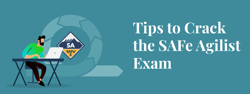 Expert Tips to Crack the Safe Agilist Exam in 2021