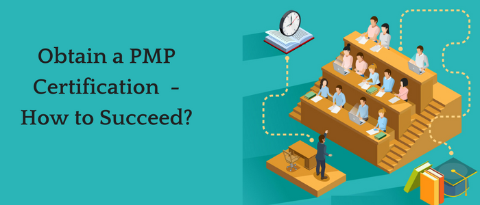 Obtain a PMP Certification from a prestigious university - How to Succeed?