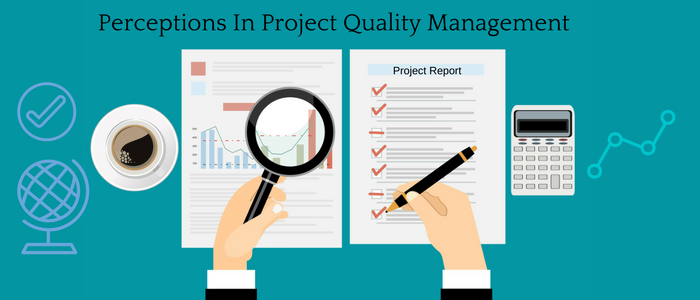 'Cost Of Quality' Perceptions In Project Quality Management