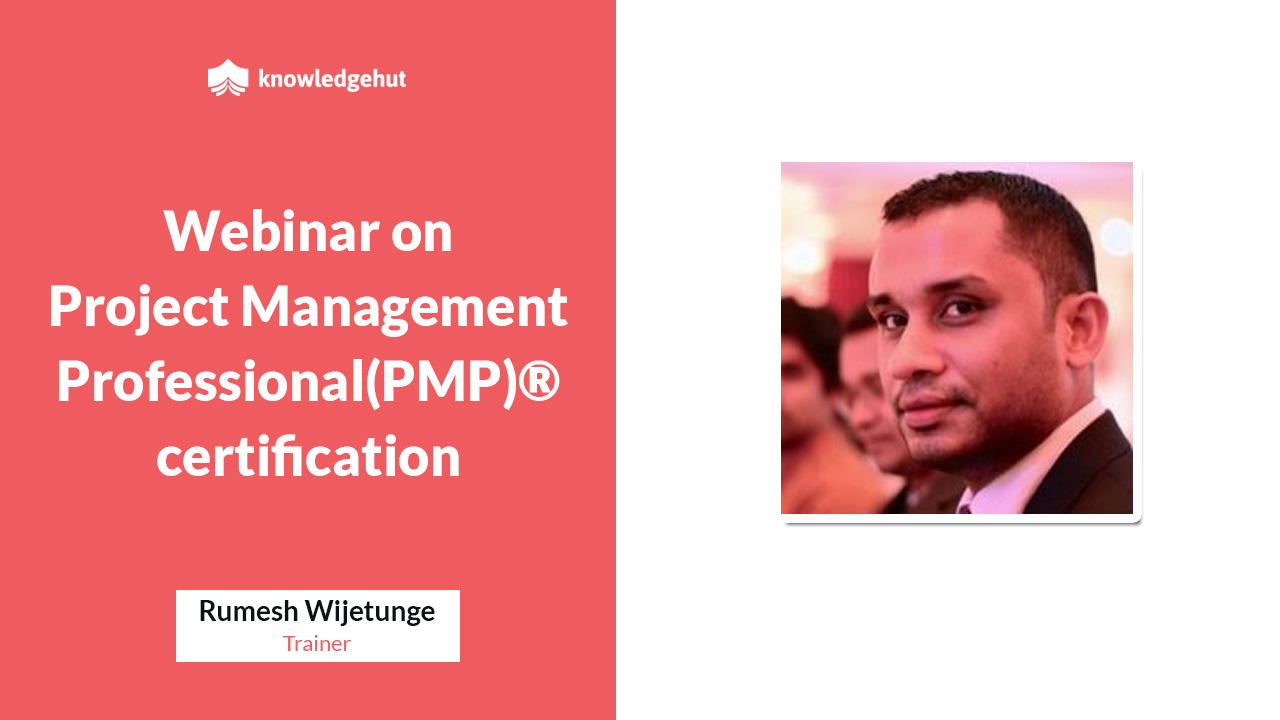 Webinar on Project Management Professional(PMP)® Certification. | KnowledgeHut.