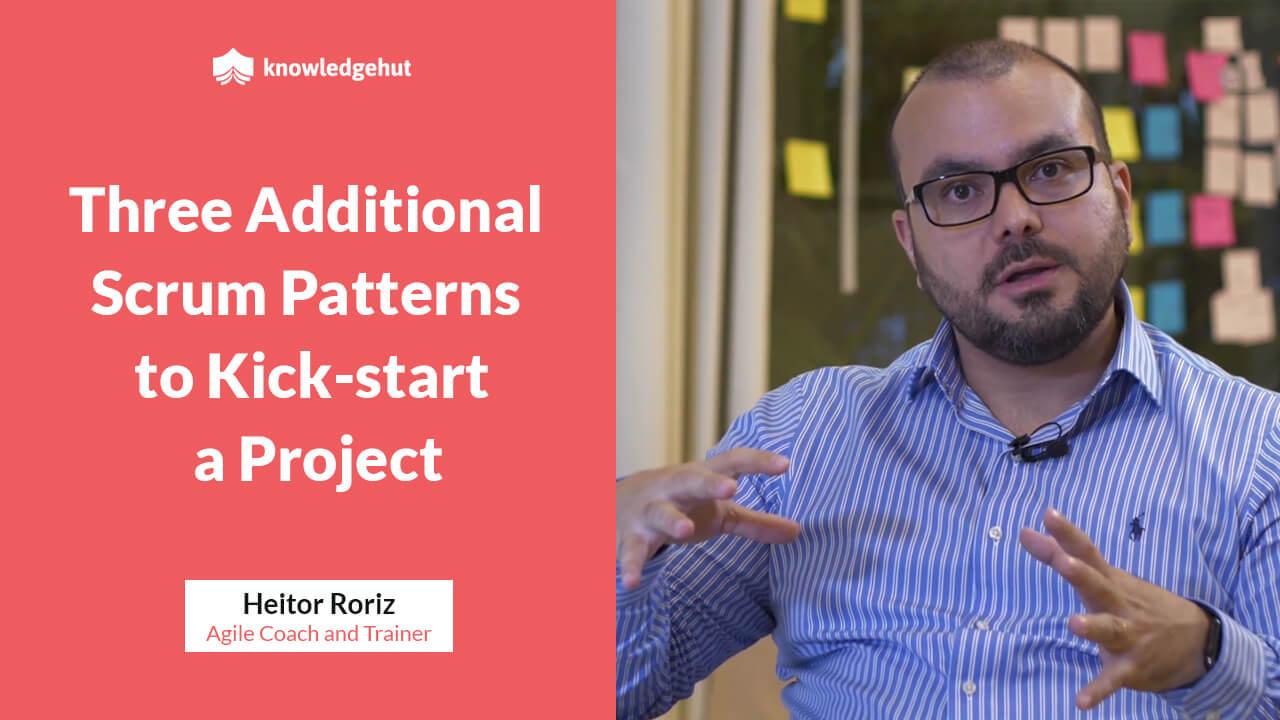 Three Additional Scrum Patterns to Kickstart a Project | #KnowledgeHutMentoring