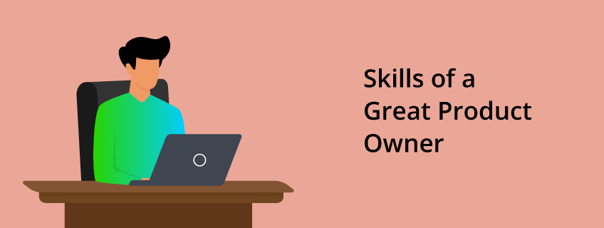 Top Skills Required to Be a Great Product Owner