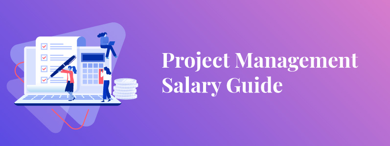 Project Manager Salary Guide 2020