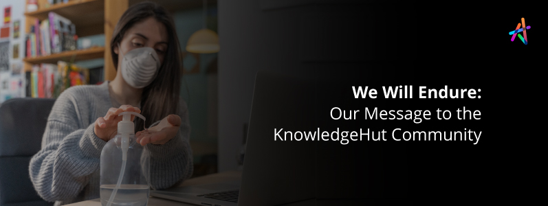 We Will Endure: Our Message to the Knowledgehut Community