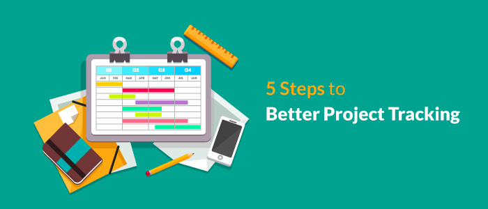 5 Steps to Better Project Tracking