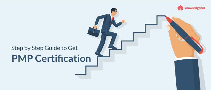 Step by Step Guide to Get PMP Certification