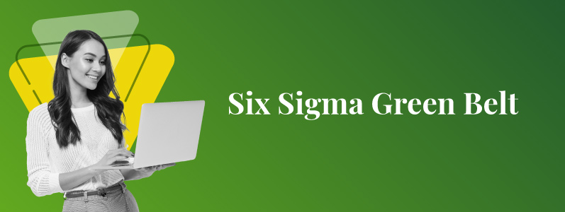 Essential Guide to Six Sigma Green Belt Certification