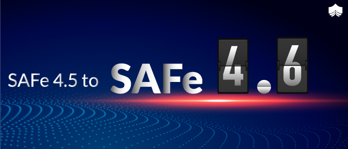 SAFe®️ 4.6 - The Latest Entrant In SAFe®️ Series With 5 Core Competencies