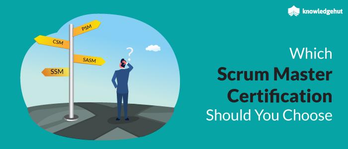 CSM, PSM, SSM, SASM - What Scrum Master Course Do I Choose?