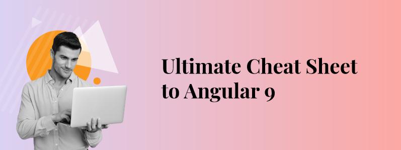 Essential Angular 9 Development Cheat Sheet