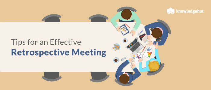 Tips For An Effective Retrospective Meeting