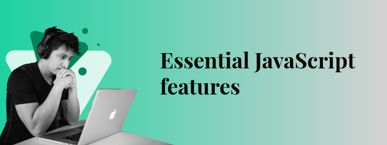 10 Essential JavaScript features you should learn