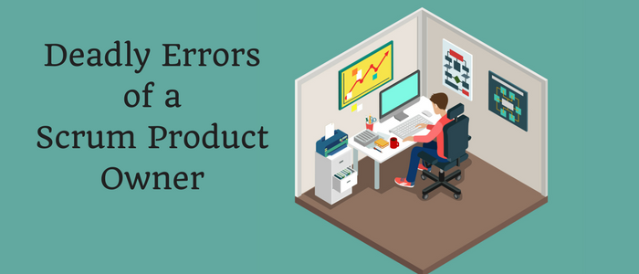 Deadly Errors of a Scrum Product Owner