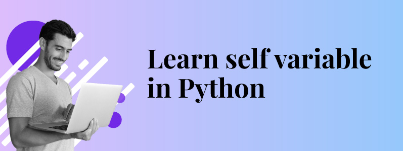 The self variable in Python explained with Python tips