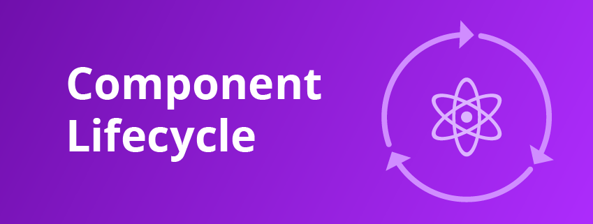 What are React Component Lifecycle Methods