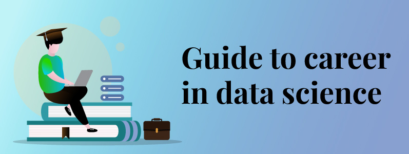 Guide to a Career in Data Science