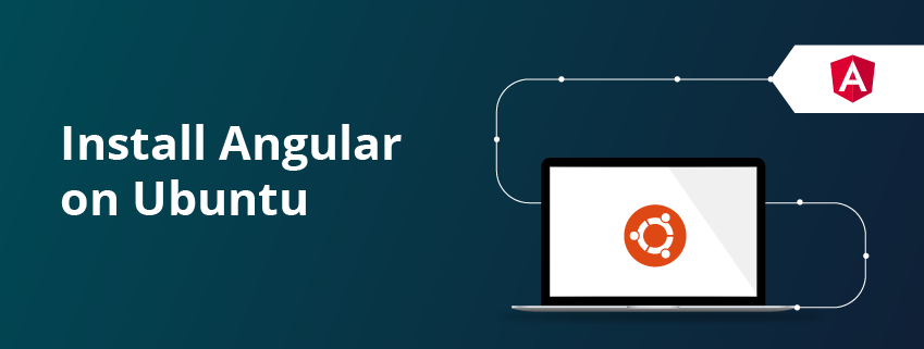 Installation of Angular on Ubuntu