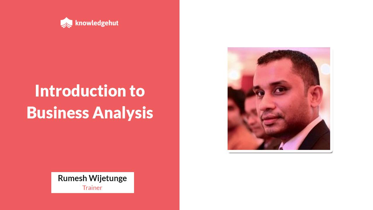 Introduction to Business Analysis - Rumesh Wijetunge | KnowledgeHut Webinar