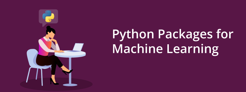 Top 12 Python Packages for Machine Learning